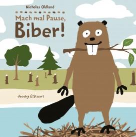 Mach Mal Pause Biber Verlagshaus Jacoby Stuart