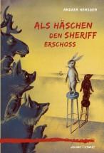Als Häschen den Sheriff erschoss
