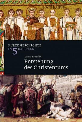 Kurze Geschichte Entstehung des Christentums