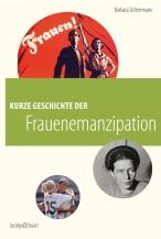 Kurze Geschichte der Frauenemanzipation