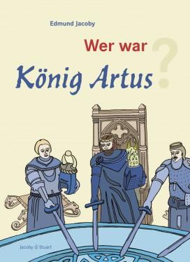 Wer war König Artus?