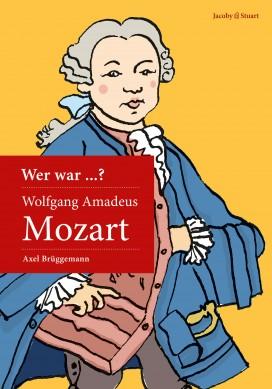Wer war Wolfgang Amadeus Mozart?